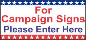 Enter here for campaign and political signs